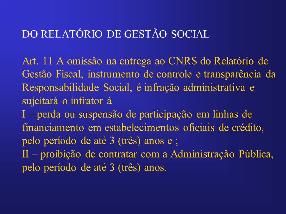 DO RELATÓRIO DE GESTÃO SOCIAL Art