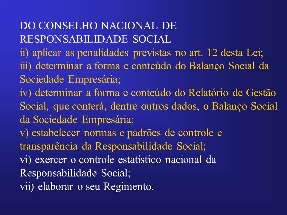 DO CONSELHO NACIONAL DE RESPONSABILIDADE SOCIAL ii) aplicar as penalidades previstas no art.
