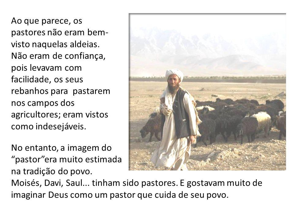 Ao que parece, os pastores não eram bem-visto naquelas aldeias