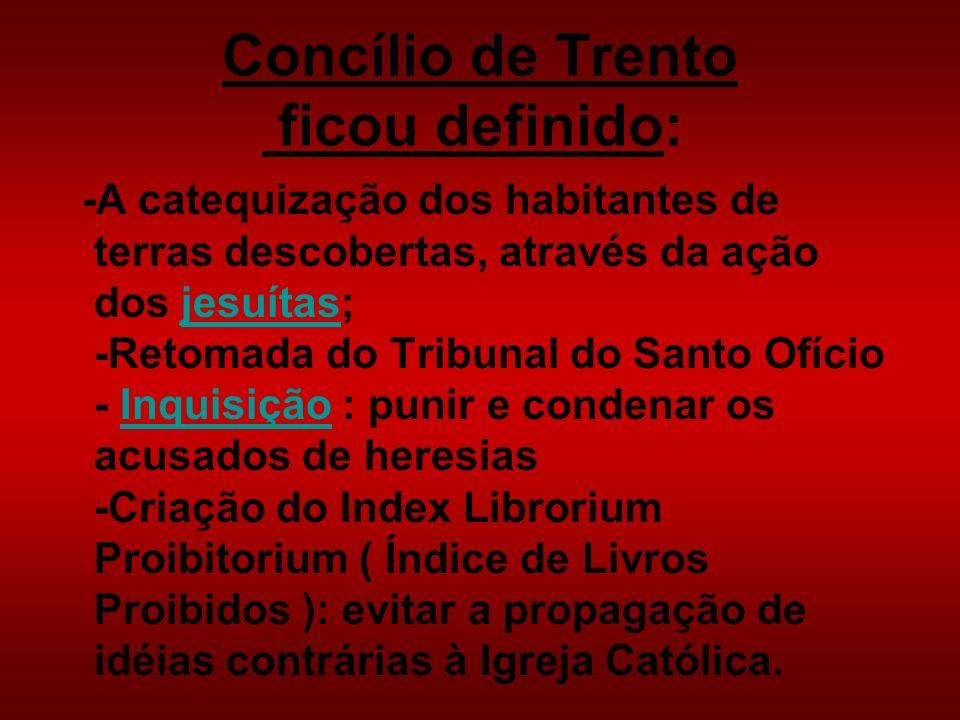Concílio de Trento ficou definido: