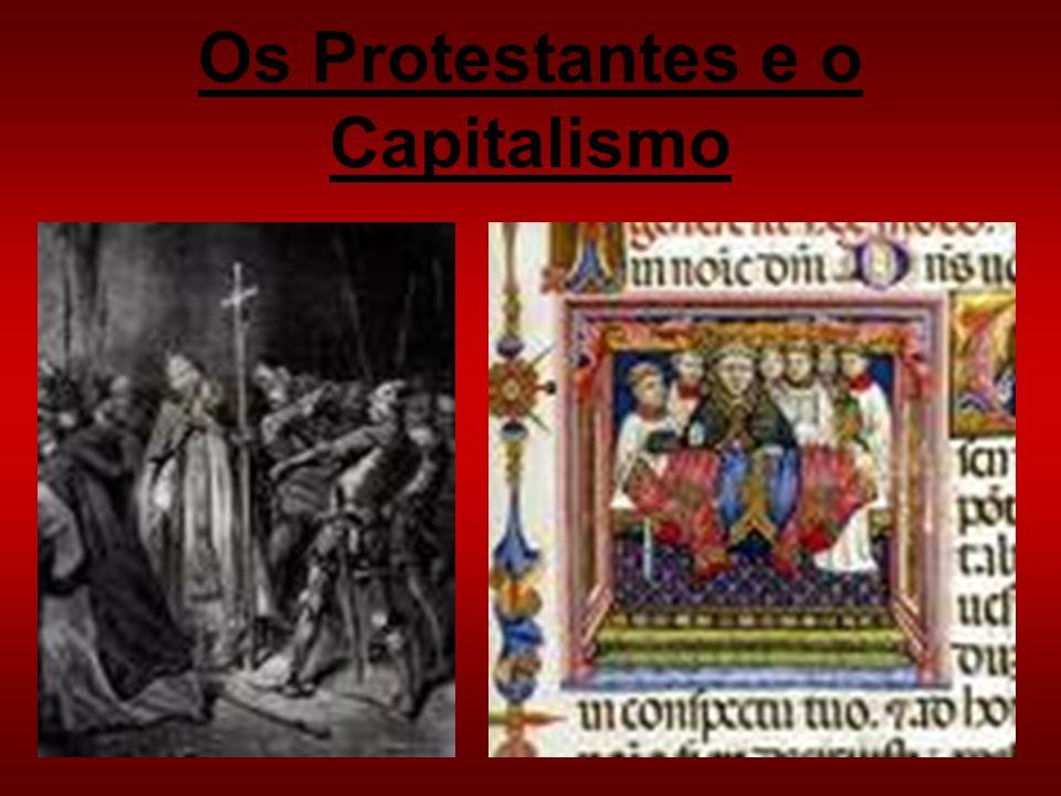 Os Protestantes e o Capitalismo