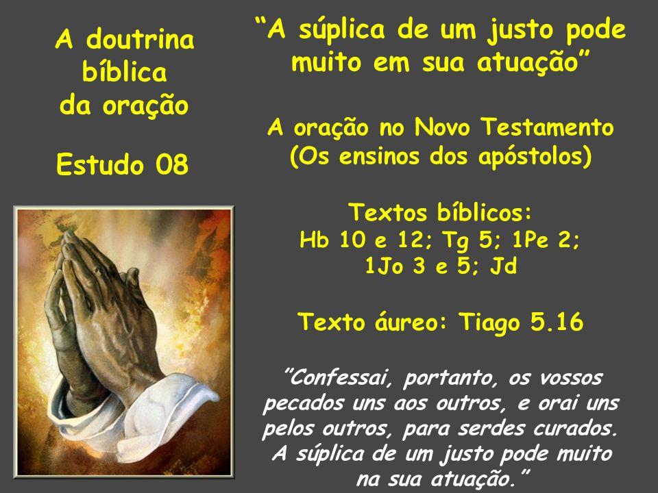 A súplica de um justo pode muito em sua atuação A doutrina bíblica