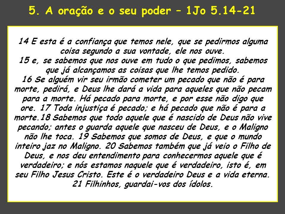5. A oração e o seu poder – 1Jo 5.14-21