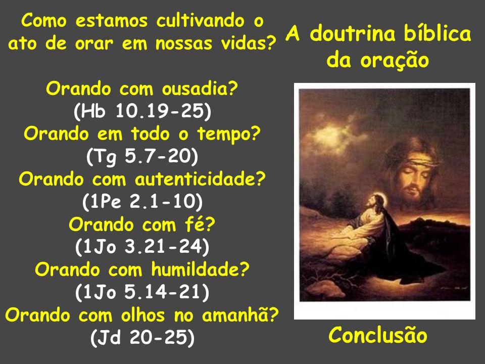A doutrina bíblica da oração Conclusão