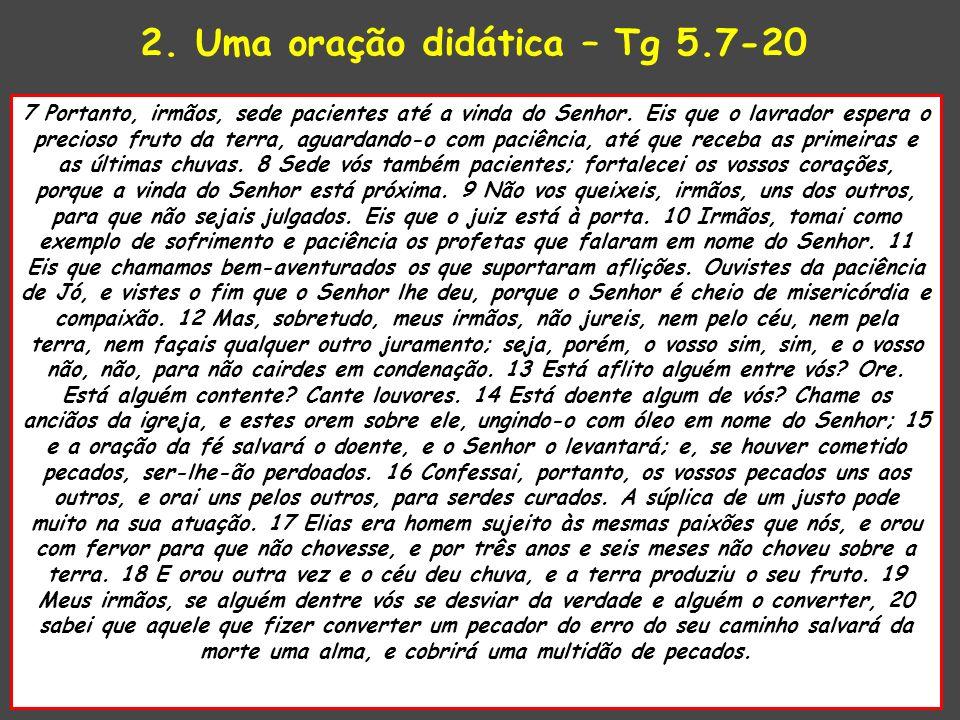 2. Uma oração didática – Tg 5.7-20