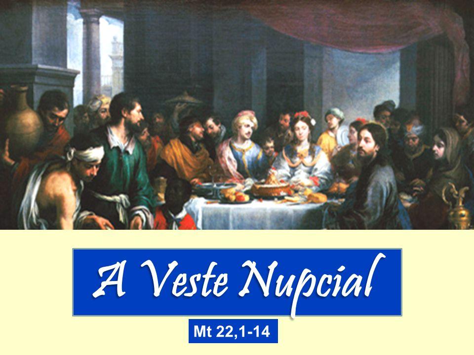 A Veste Nupcial Mt 22,1-14