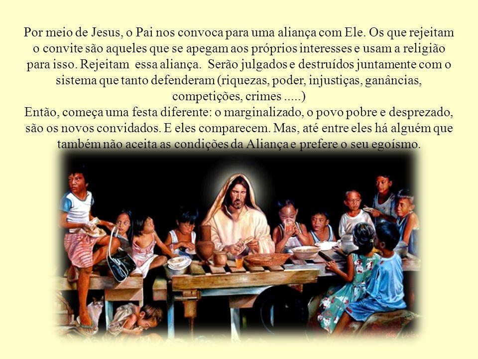 Por meio de Jesus, o Pai nos convoca para uma aliança com Ele