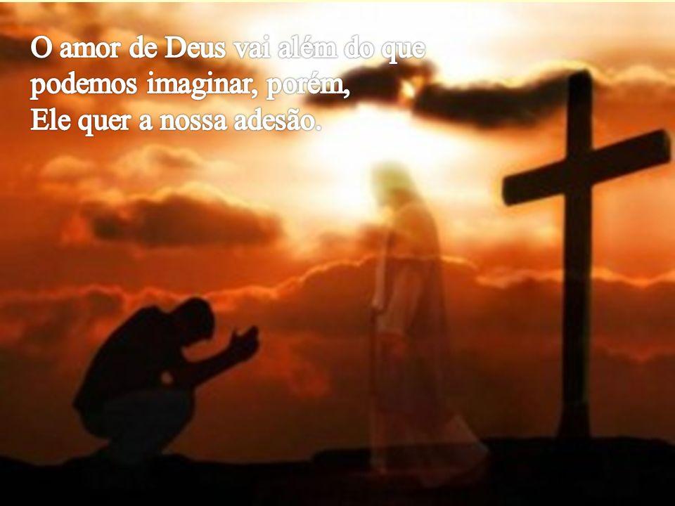 O amor de Deus vai além do que