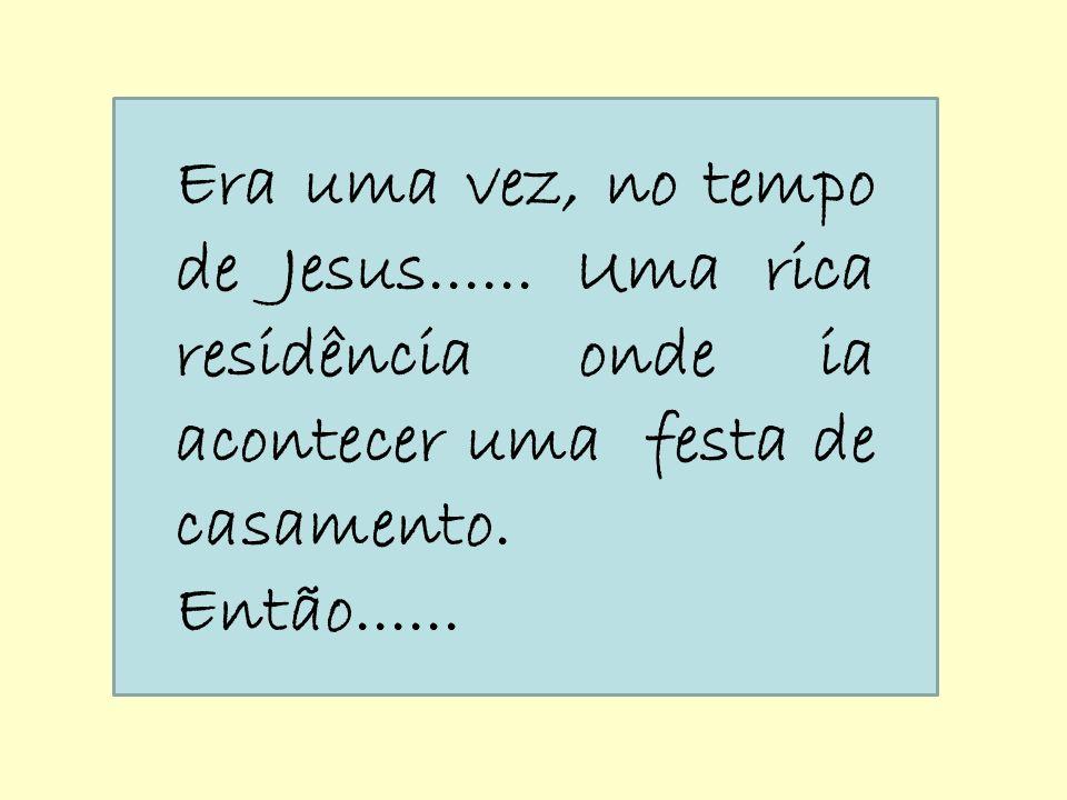 Era uma vez, no tempo de Jesus