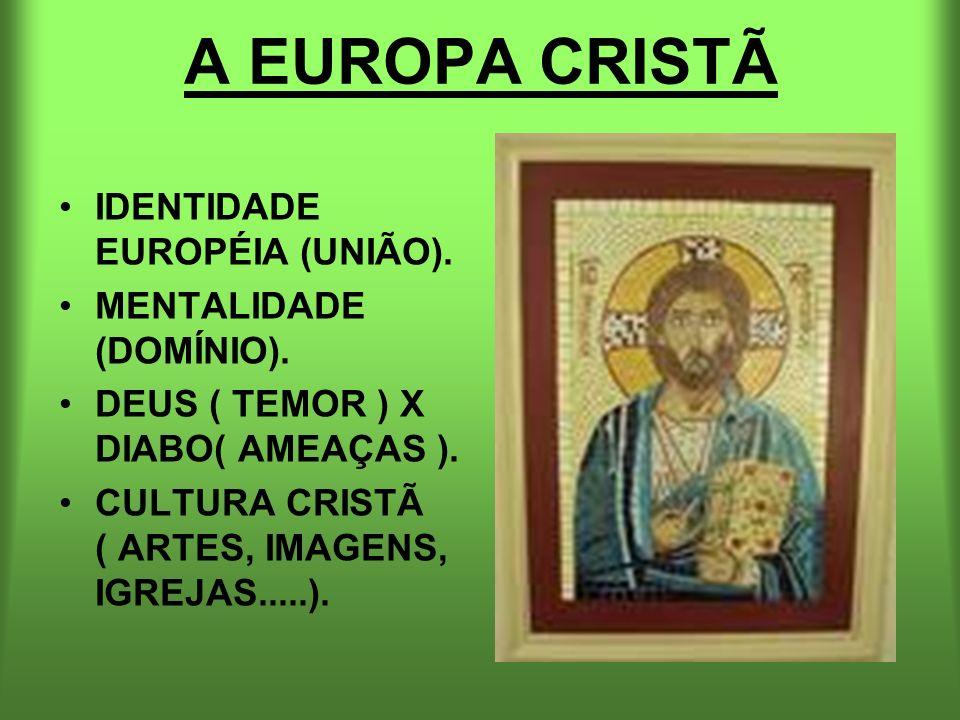A EUROPA CRISTÃ IDENTIDADE EUROPÉIA (UNIÃO). MENTALIDADE (DOMÍNIO).