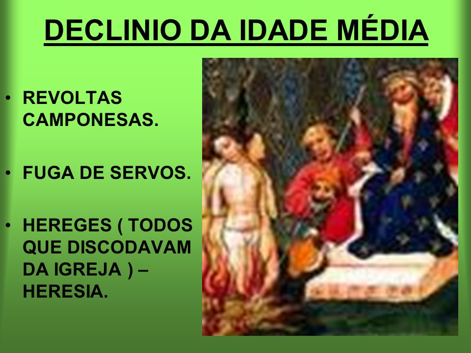 DECLINIO DA IDADE MÉDIA