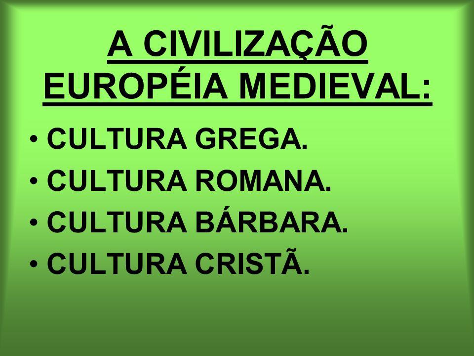 A CIVILIZAÇÃO EUROPÉIA MEDIEVAL: