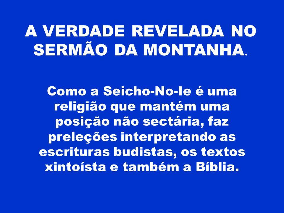 A VERDADE REVELADA NO SERMÃO DA MONTANHA.