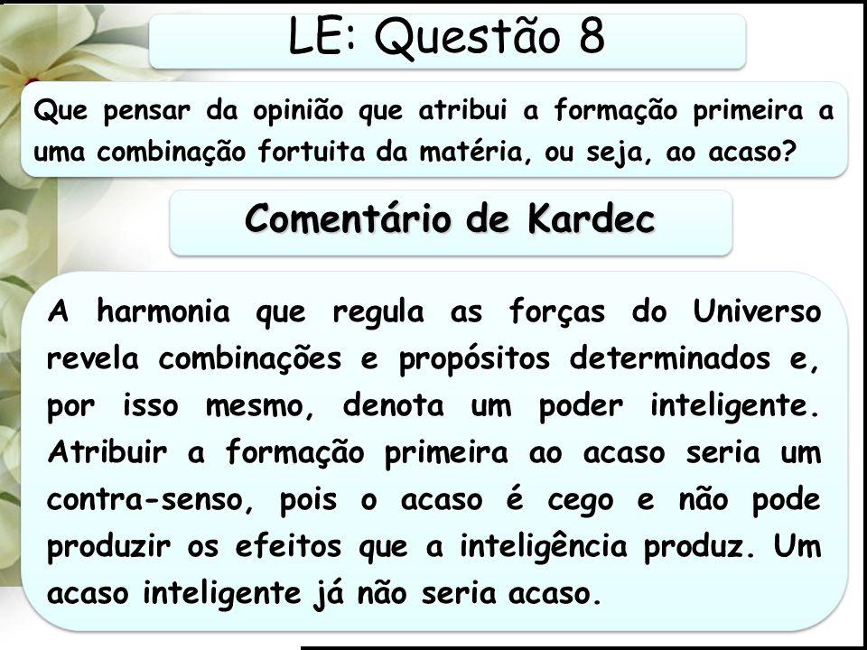 LE: Questão 8 Comentário de Kardec