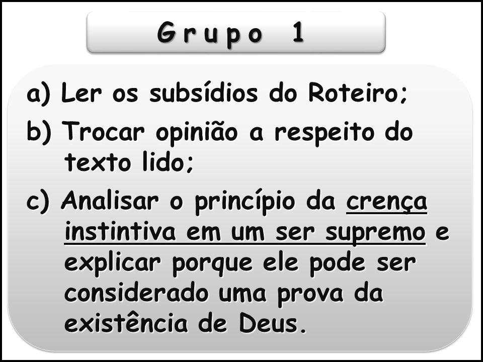 Grupo 1 a) Ler os subsídios do Roteiro;