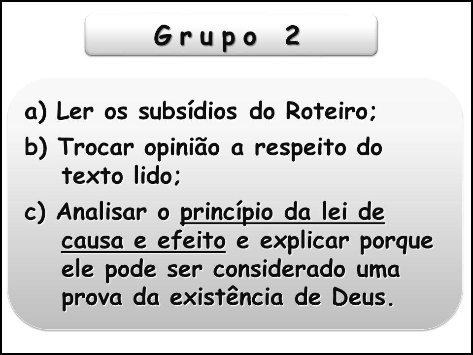 Grupo 2 a) Ler os subsídios do Roteiro;