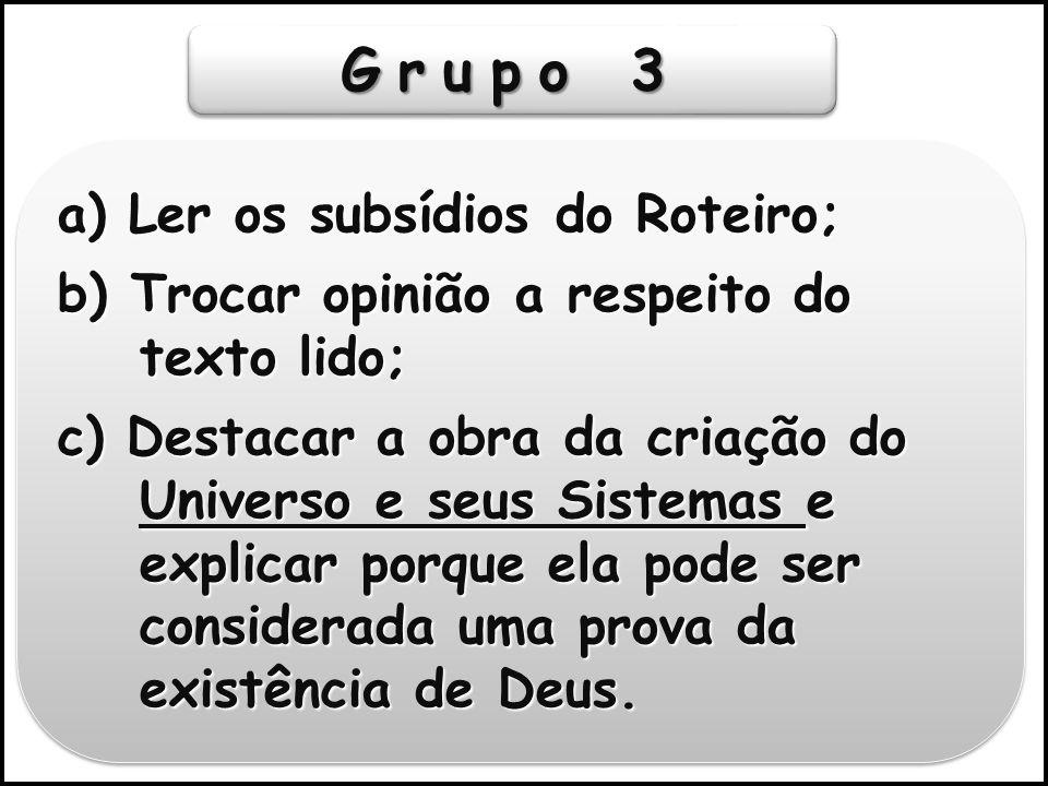 Grupo 3 a) Ler os subsídios do Roteiro;