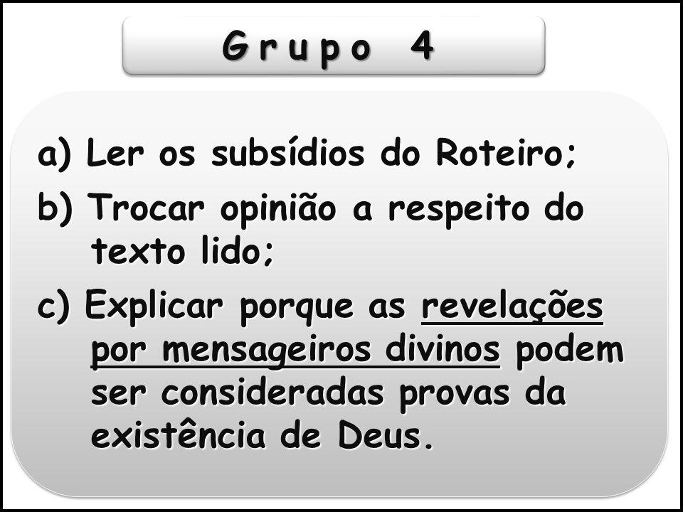 Grupo 4 a) Ler os subsídios do Roteiro;