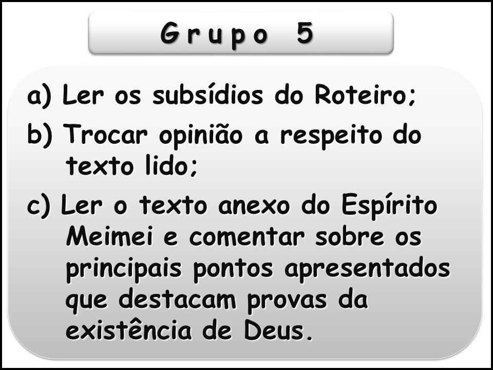 Grupo 5 a) Ler os subsídios do Roteiro;