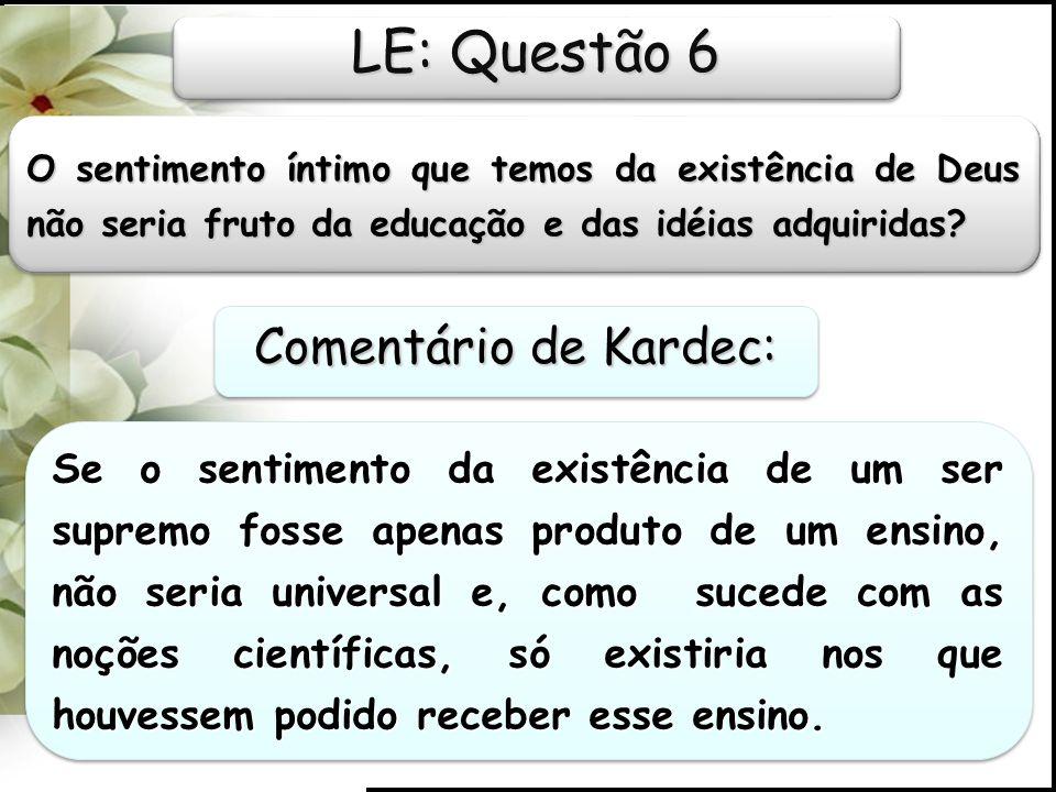 LE: Questão 6 Comentário de Kardec: