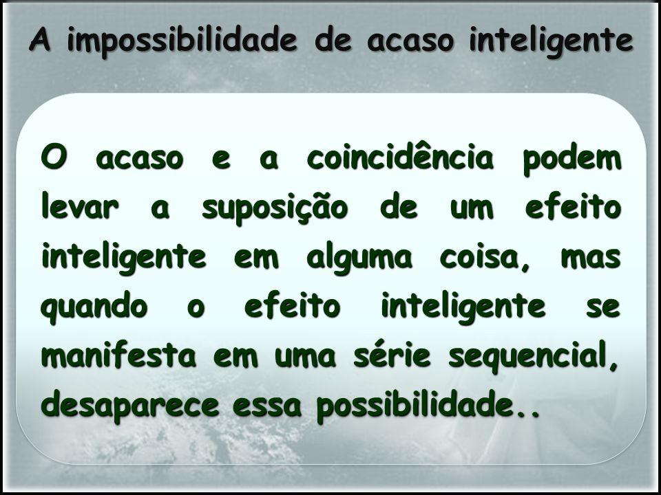 A impossibilidade de acaso inteligente