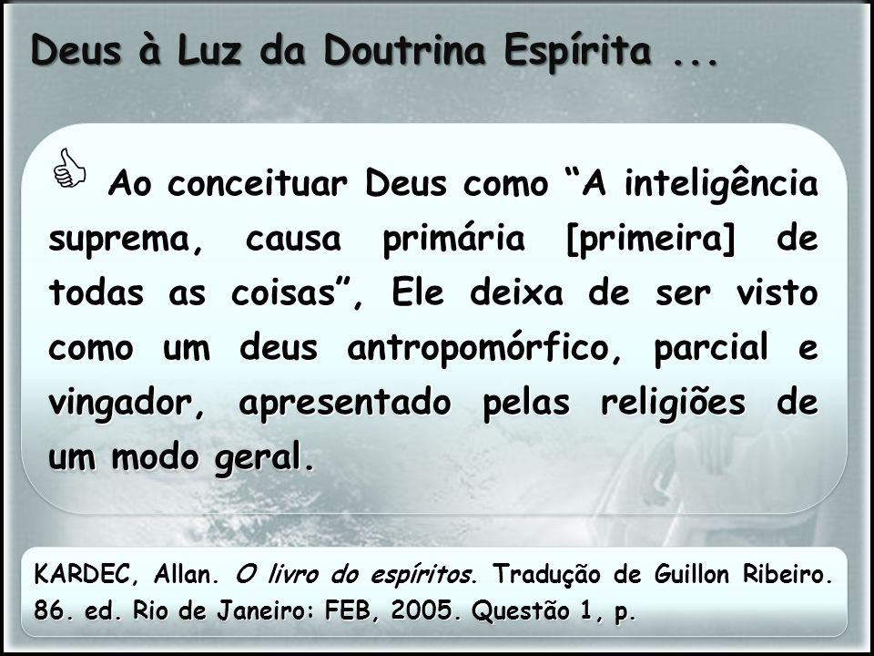 Deus à Luz da Doutrina Espírita ...