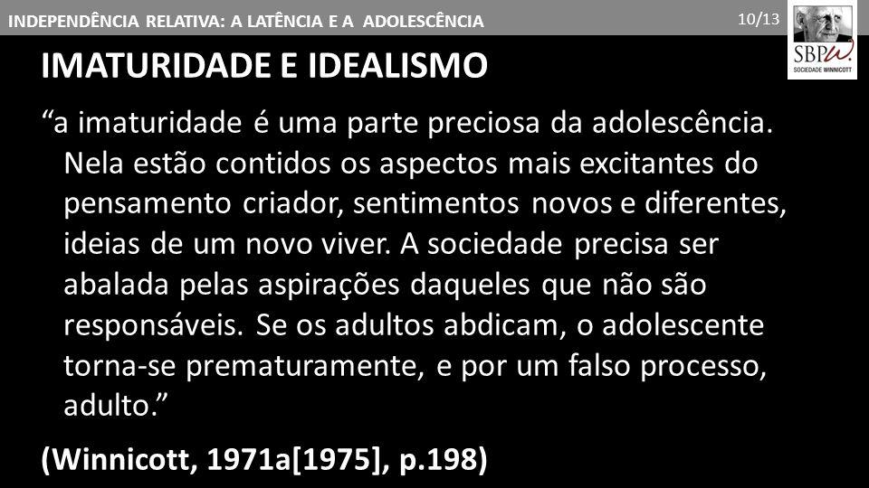 IMATURIDADE E IDEALISMO
