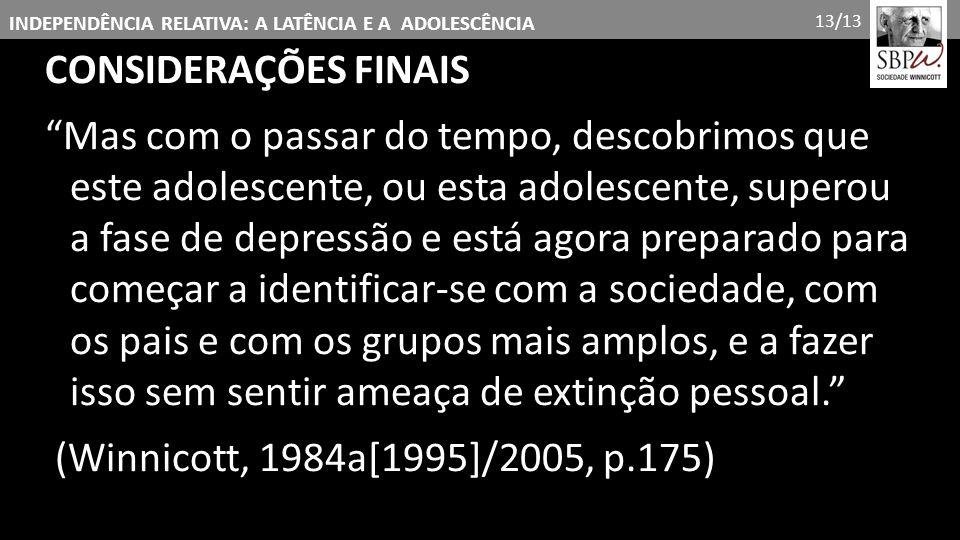 13/13 CONSIDERAÇÕES FINAIS.