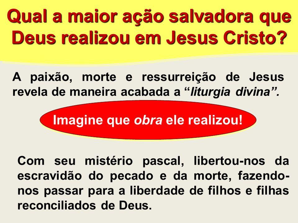 Qual a maior ação salvadora que Deus realizou em Jesus Cristo
