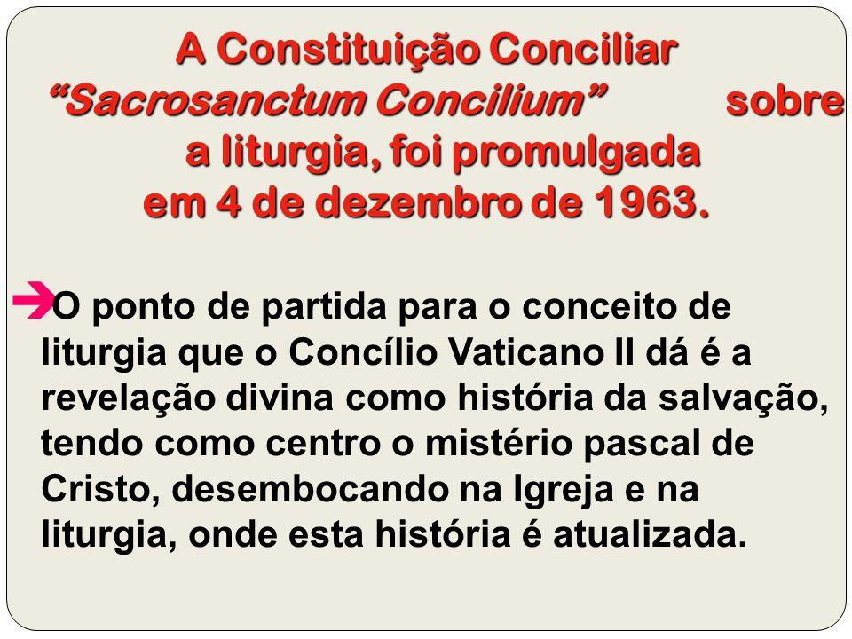 A Constituição Conciliar Sacrosanctum Concilium sobre a liturgia, foi promulgada