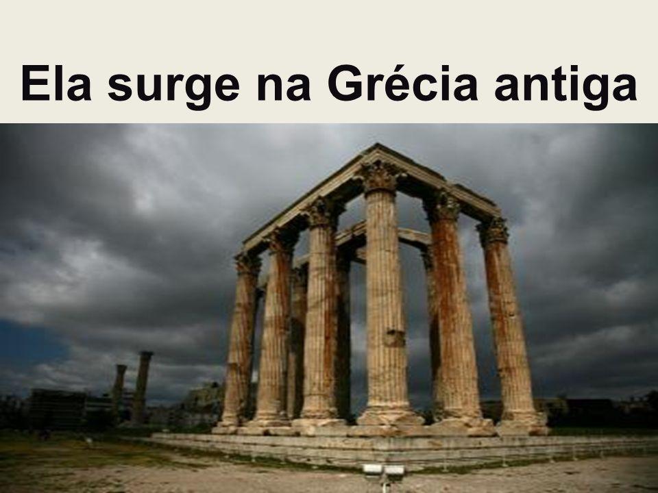 Ela surge na Grécia antiga