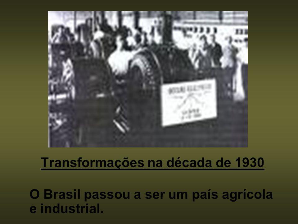 O Brasil passou a ser um país agrícola e industrial.