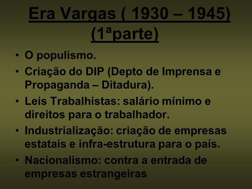 Era Vargas ( 1930 – 1945) (1ªparte)