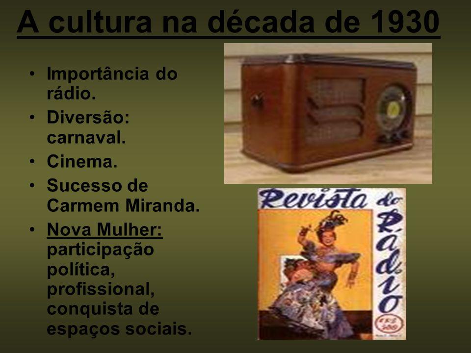 A cultura na década de 1930 Importância do rádio. Diversão: carnaval.
