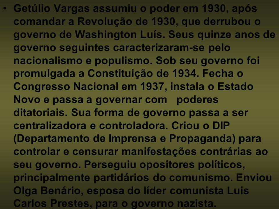 Getúlio Vargas assumiu o poder em 1930, após comandar a Revolução de 1930, que derrubou o governo de Washington Luís.