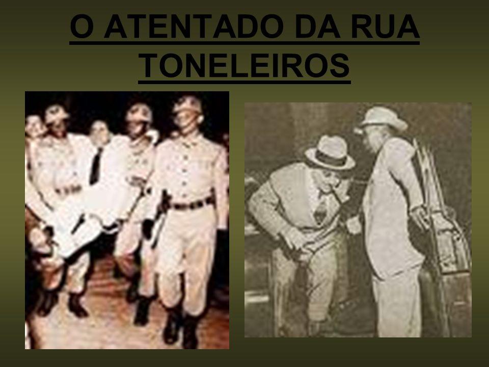 O ATENTADO DA RUA TONELEIROS