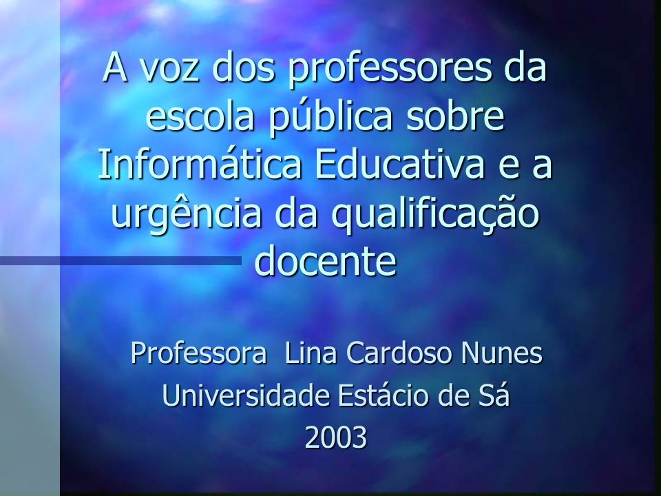 Professora Lina Cardoso Nunes Universidade Estácio de Sá 2003