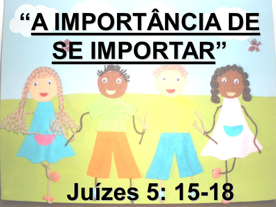 A IMPORTÂNCIA DE SE IMPORTAR