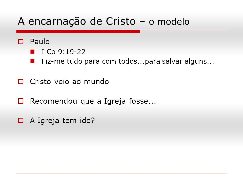 A encarnação de Cristo – o modelo
