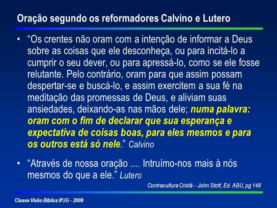 Oração segundo os reformadores Calvino e Lutero