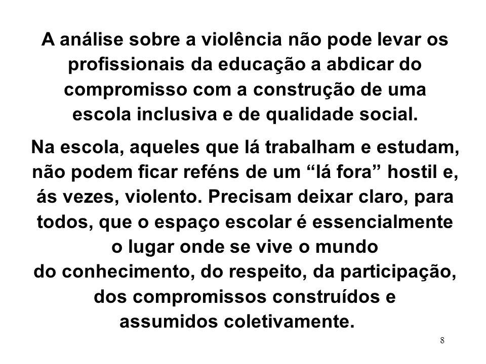 escola inclusiva e de qualidade social. assumidos coletivamente.