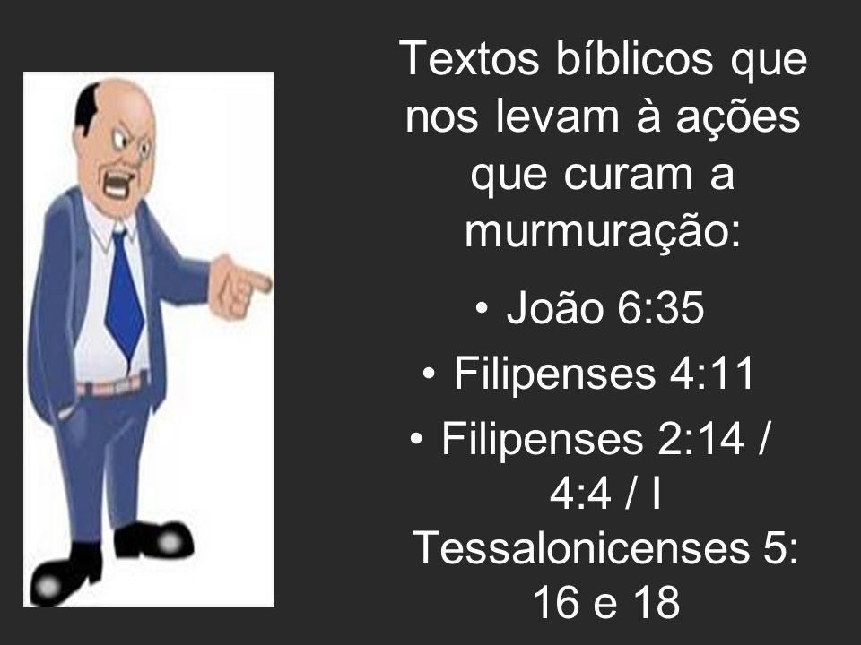 Textos bíblicos que nos levam à ações que curam a murmuração: