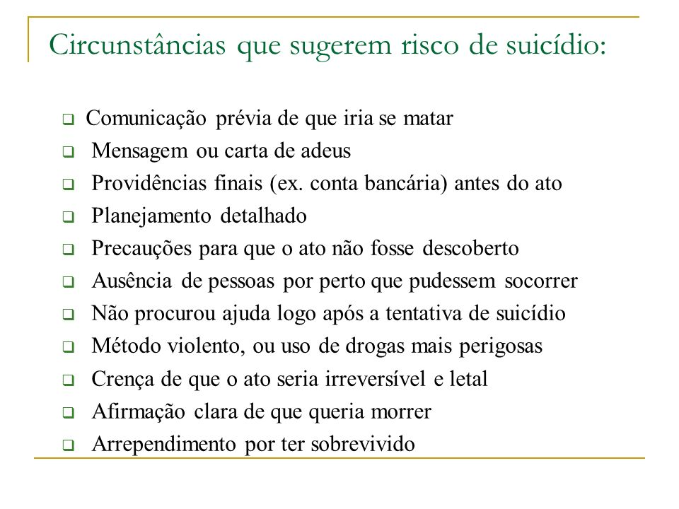 Circunstâncias que sugerem risco de suicídio:
