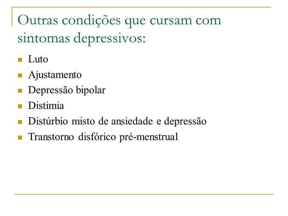 Outras condições que cursam com sintomas depressivos: