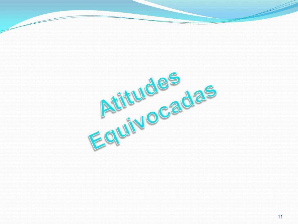 Atitudes Equivocadas