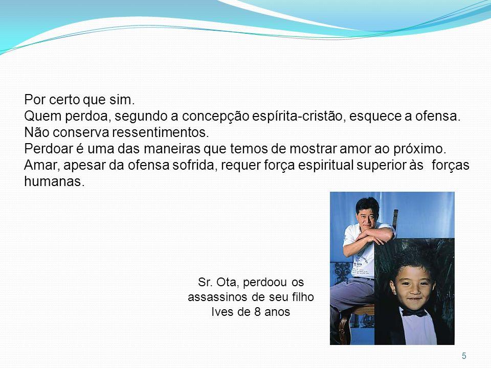 Sr. Ota, perdoou os assassinos de seu filho Ives de 8 anos