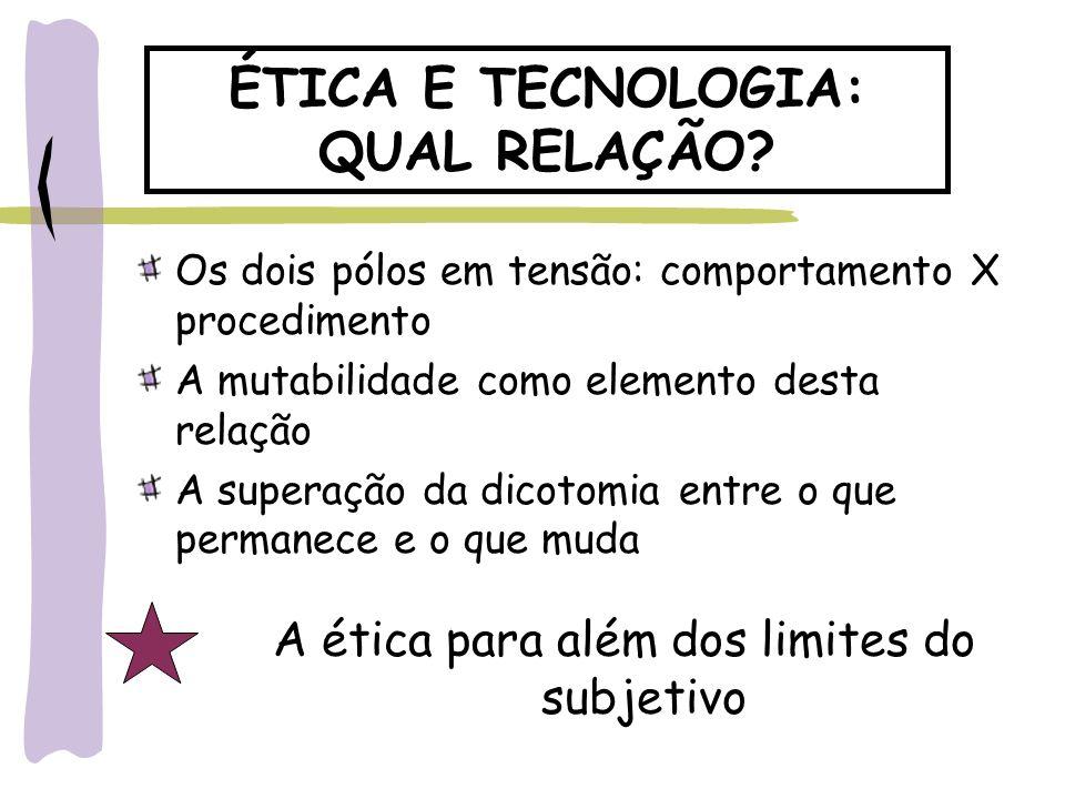 ÉTICA E TECNOLOGIA: QUAL RELAÇÃO