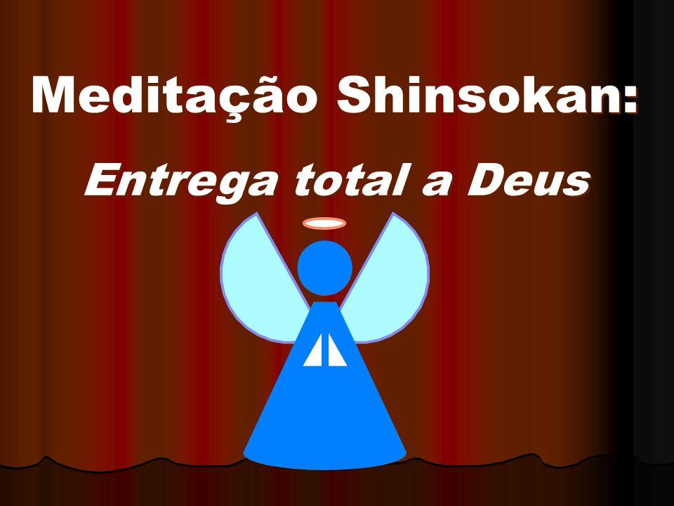 Meditação Shinsokan: Entrega total a Deus