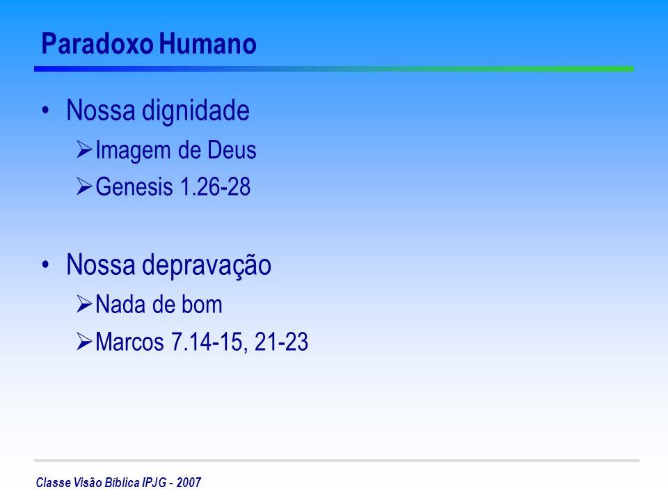 Paradoxo Humano Nossa dignidade Nossa depravação Imagem de Deus