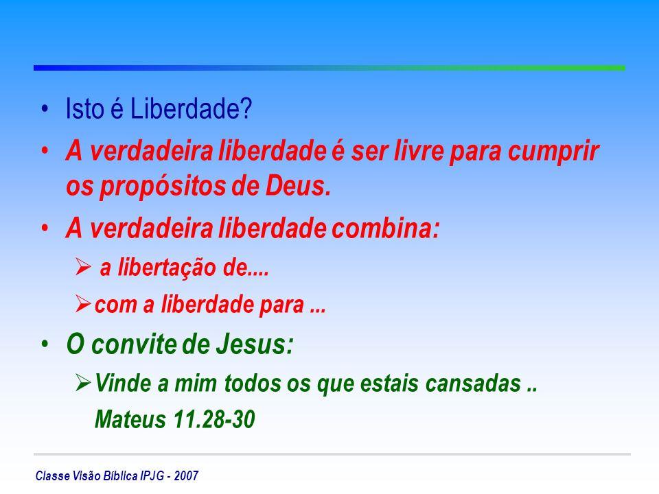 A verdadeira liberdade é ser livre para cumprir os propósitos de Deus.